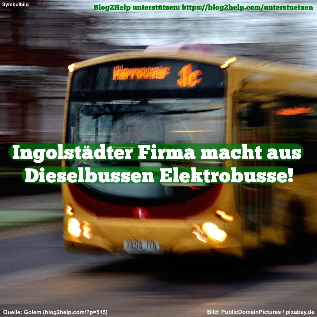 Ingolstädter Firma macht aus Dieselbussen Elektrobusse