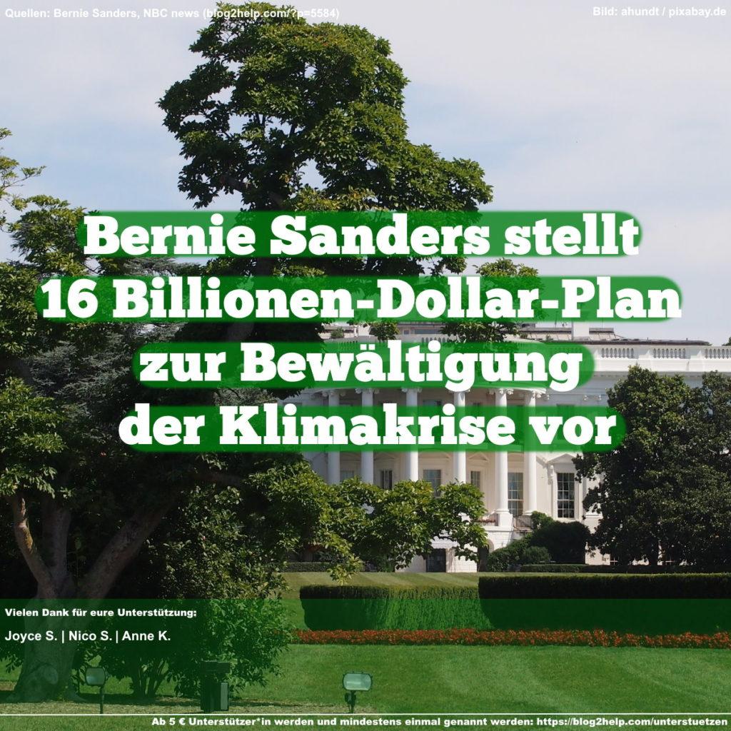 Bernie Sanders stellt 16 Billionen-Dollar-Plan zur Bewältigung der Klimakrise vor