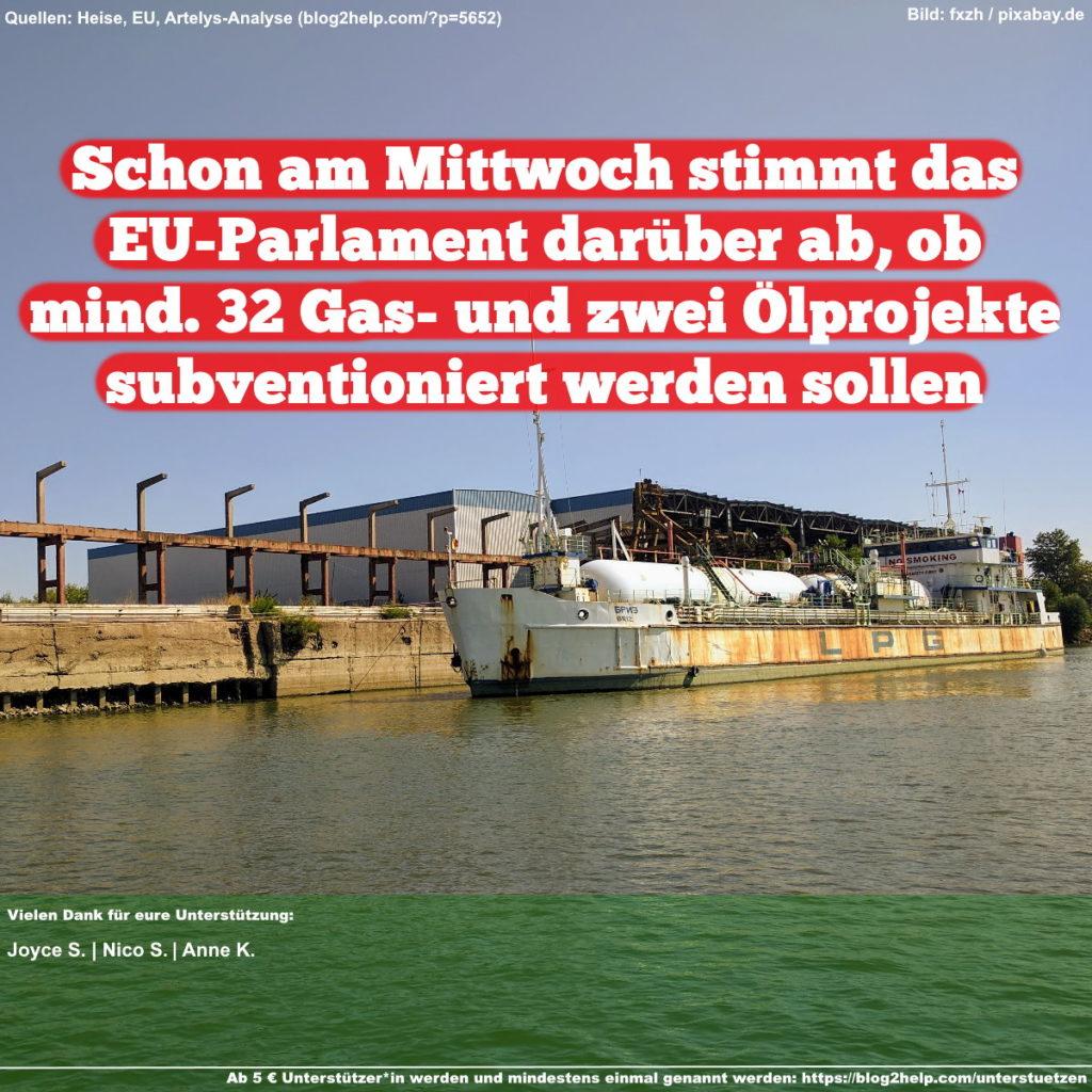 Schon am Mittwoch stimmt das EU-Parlament darüber ab, ob mind. 32 Gas- und zwei Ölprojekte subventioniert werden sollen