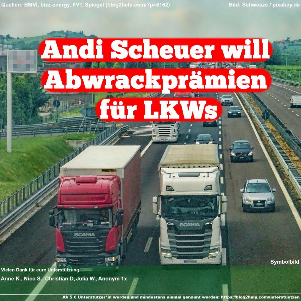 Meme: Andi Scheuer will Abwrackprämien für LKWs