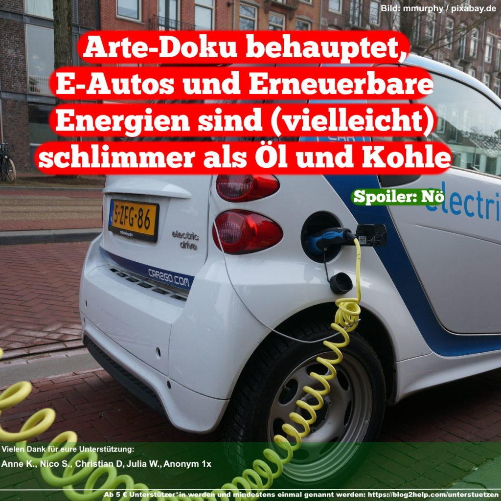 Meme: Arte-Doku behauptet, E-Autos und Erneuerbare Energien sind (vielleicht) schlimmer als Öl und Kohle. Spoiler: Nö!